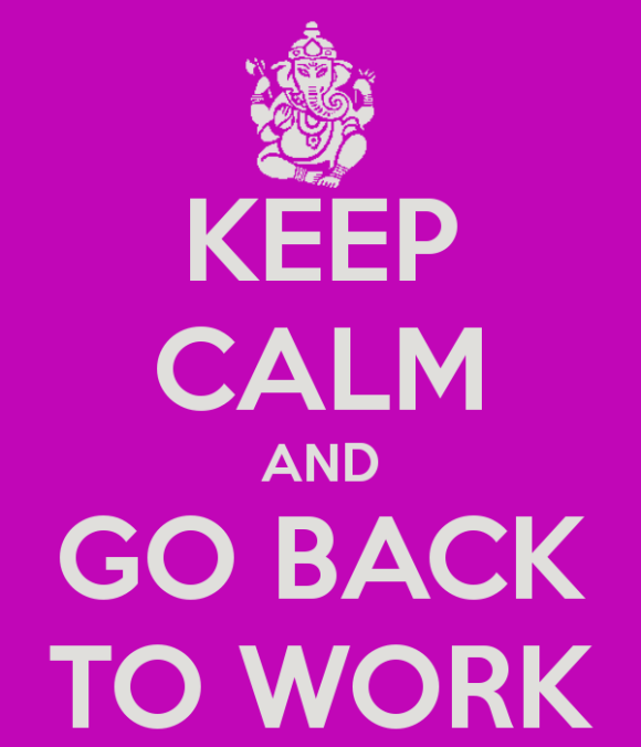 keep-calm-and-go-back-to-work
